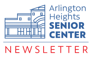 Arlington Heights Senior Center Newsletter
